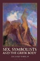 Sex, Symbolists and the Greek Body