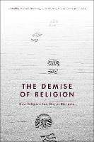 The Demise of Religion: How Religions...