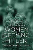 Women Defying Hitler: Rescue and...