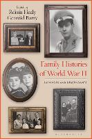 Family Histories of World War II:...