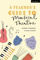A Teacher's Guide to Musical Theatre