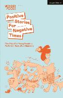 Positive Stories For Negative Times:...