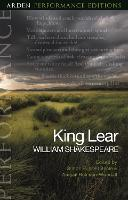 King Lear: Arden Performance Editions