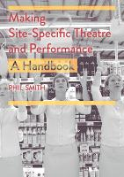 Making Site-Specific Theatre and...