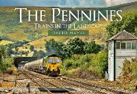The Pennines: Trains in the Landscape