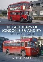 The Last Years of London RFs and RTs:...