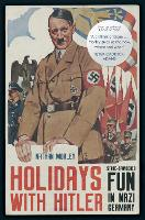 Holidays with Hitler: State-sponsored...