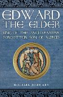 Edward the Elder: King of the...