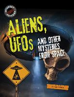 Aliens, UFOs and Other Mysteries from...