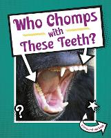Who Chomps With These Teeth?
