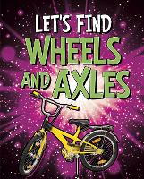 Let's Find Wheels and Axles