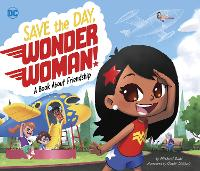 Save the Day, Wonder Woman!: A Book...
