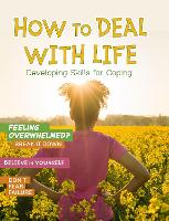 How to Deal with Life: Developing...