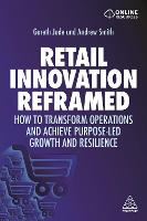 Retail Innovation Reframed: How to...