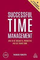 Successful Time Management: How to be...