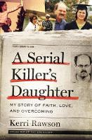 A Serial Killer's Daughter: My Story...