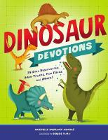 Dinosaur Devotions: 75 Dino...