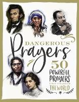 Dangerous Prayers: 50 Powerful ...
