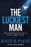 The Luckiest Man: How a ...
