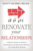 Renovate Your Relationships: A Proven...