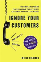 Ignore Your Customers (and They'll Go...