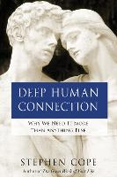 Deep Human Connection: Why We Need It...