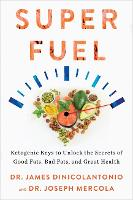 Superfuel: Ketogenic Keys to Unlock...