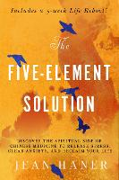 The Five-Element Solution: Discover...