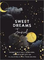 Sweet Dreams Journal: Prompts and...