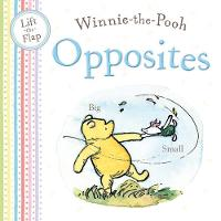 Winnie-the-Pooh Opposites: Lift the...