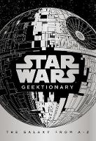 Star Wars: Geektionary: The Galaxy...