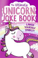 The Ultimate Unicorn Joke Book