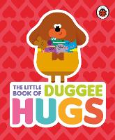 Hey Duggee: The Little Book of Duggee...