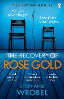 The Recovery of Rose Gold: The...