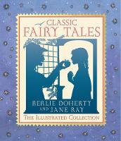 Classic Fairy Tales: The Illustrated...