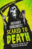 Scared to Death: Ten Sinister Stories...