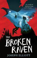 The Broken Raven: (Shadow Skye, Book...