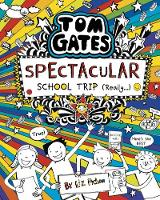 Tom Gates: Spectacular School Trip...