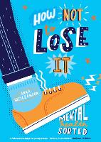 How Not to Lose It: Mental Health -...