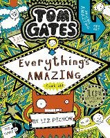 Tom Gates: Everything's Amazing (sort...
