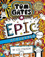 Tom Gates 13: Tom Gates: Epic...