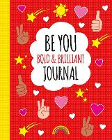Be You: Bold and Brilliant Journal