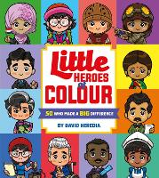 Little Heroes of Colour: 50 Who Made ...