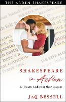 Shakespeare in Action: 30 Theatre...