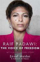 Raif Badawi: The Voice of Freedom: My...