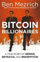 Bitcoin Billionaires: A True Story of...