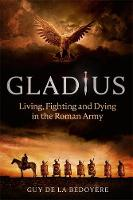 Gladius: Life in the Roman Army