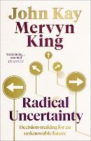 Radical Uncertainty: Decision-making...