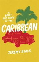 A Brief History of the Caribbean:...