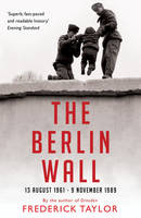 The Berlin Wall: 13 August 1961 - 9...